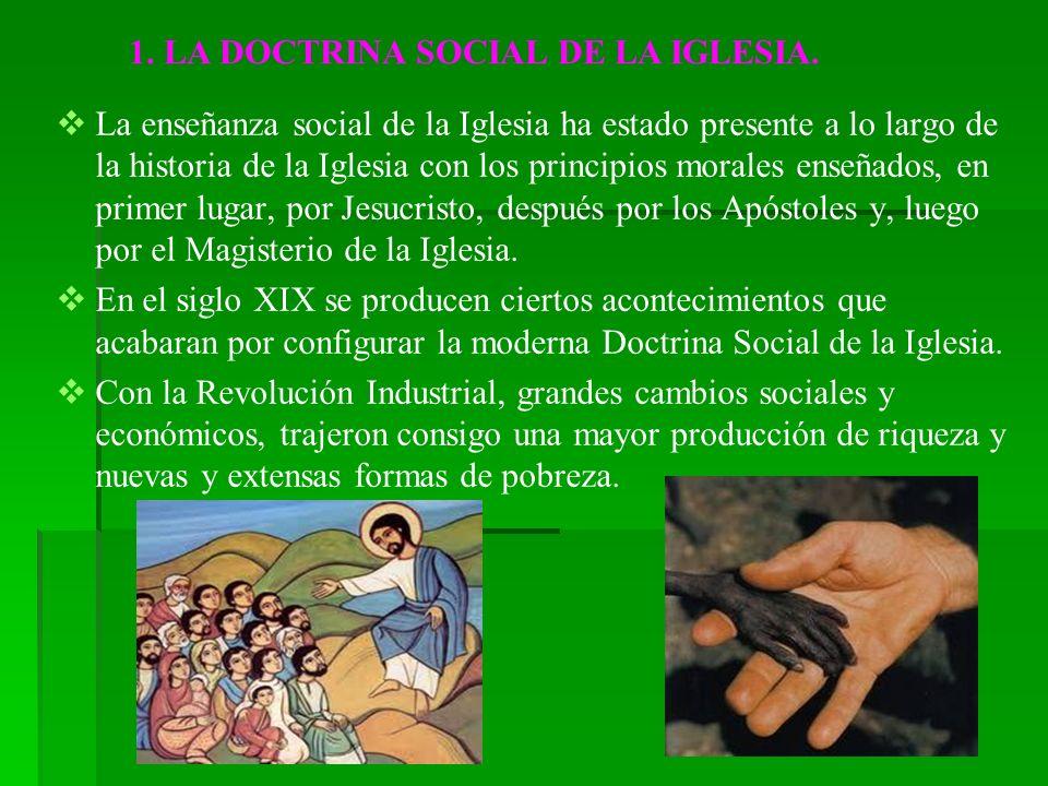 1. LA DOCTRINA SOCIAL DE LA IGLESIA.