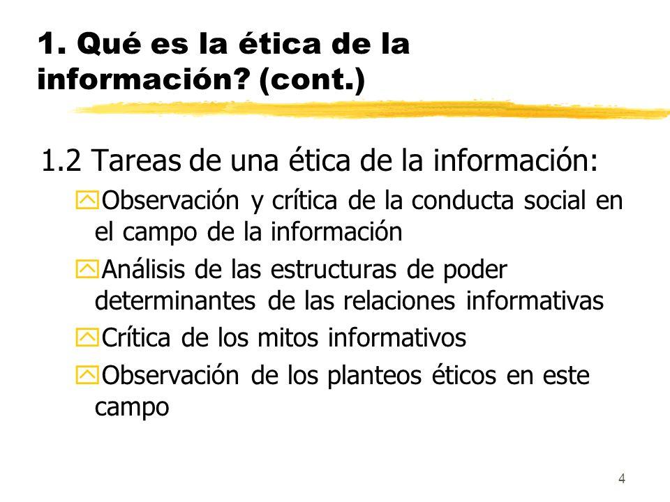 1. Qué es la ética de la información (cont.)