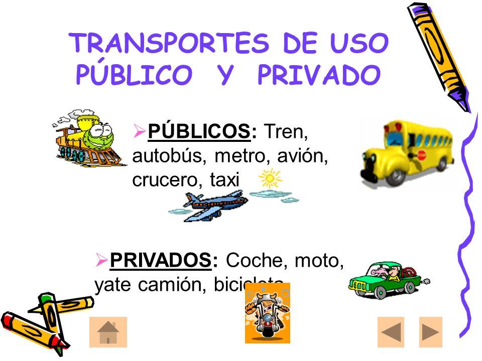 TRANSPORTES DE USO PÚBLICO Y PRIVADO
