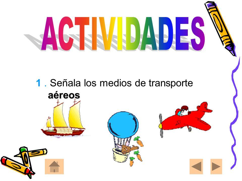 ACTIVIDADES 1 . Señala los medios de transporte aéreos