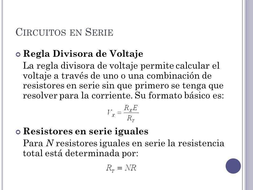 Circuitos en Serie Regla Divisora de Voltaje