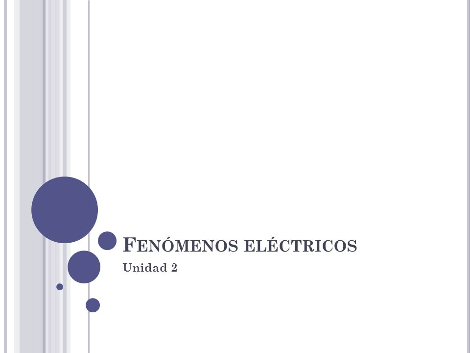 Fenómenos eléctricos Unidad 2