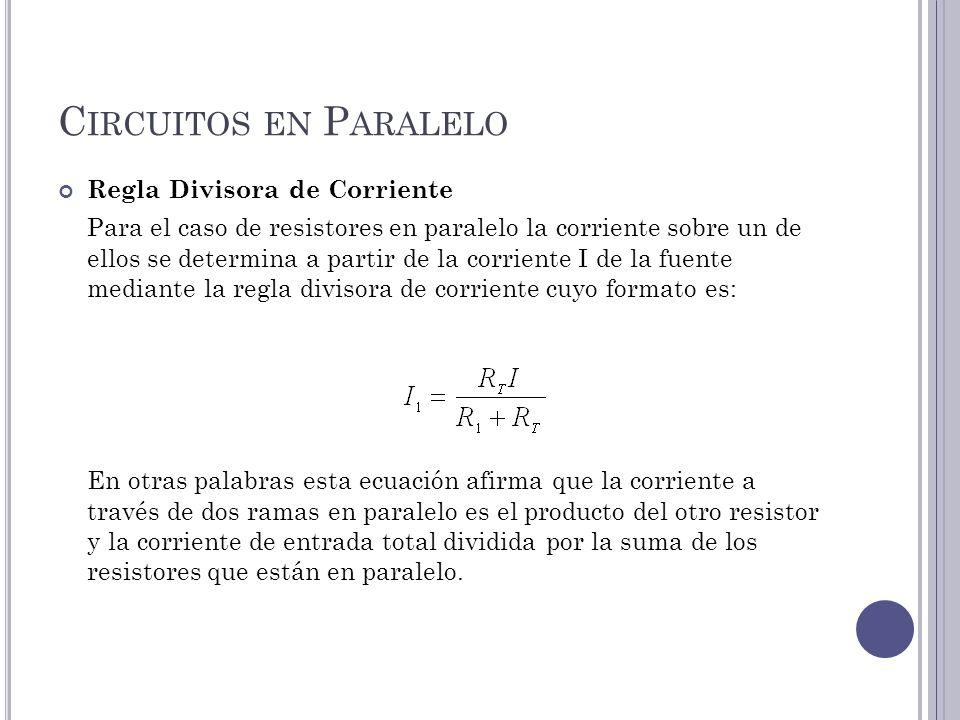 Circuitos en Paralelo Regla Divisora de Corriente