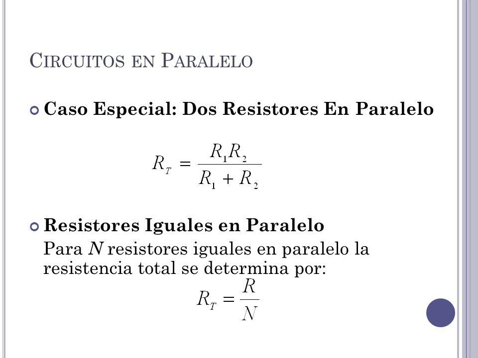 Circuitos en Paralelo Caso Especial: Dos Resistores En Paralelo