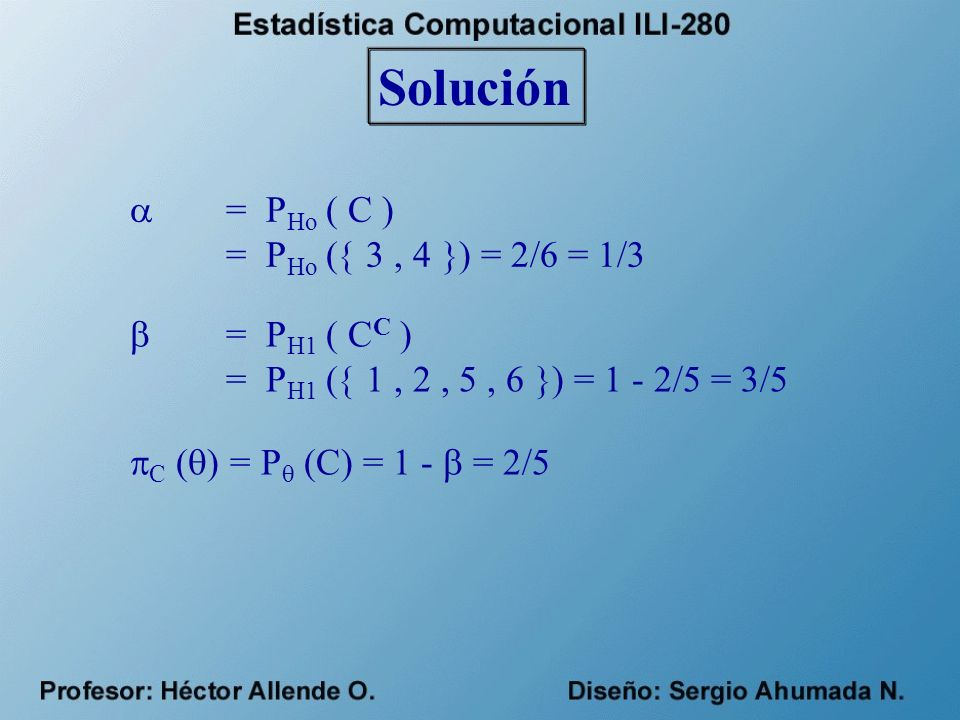 Solución  = PHo ( C ) = PHo ( 3 , 4 ) = 2/6 = 1/3  = PH1 ( CC )