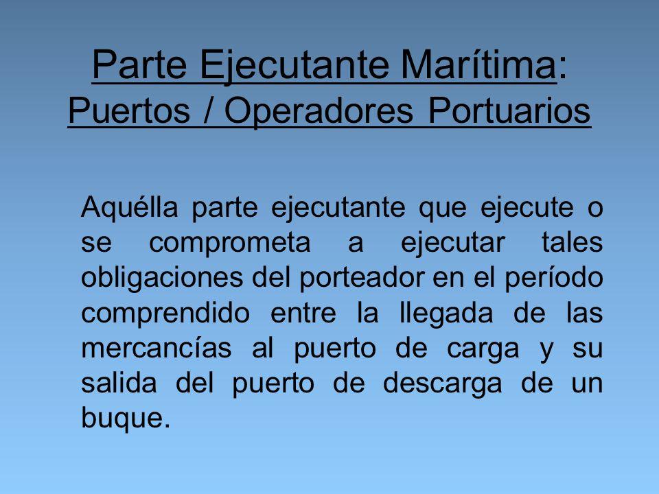 Parte Ejecutante Marítima: Puertos / Operadores Portuarios