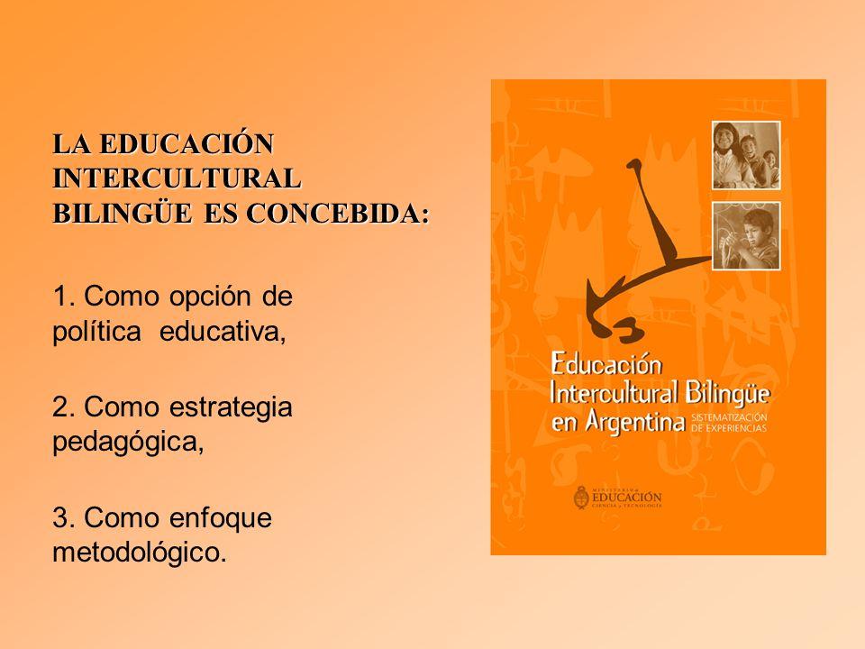 LA EDUCACIÓN INTERCULTURAL BILINGÜE ES CONCEBIDA: