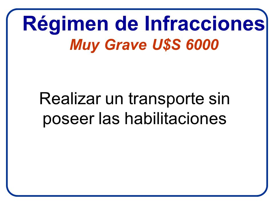 Régimen de Infracciones Muy Grave U$S 6000