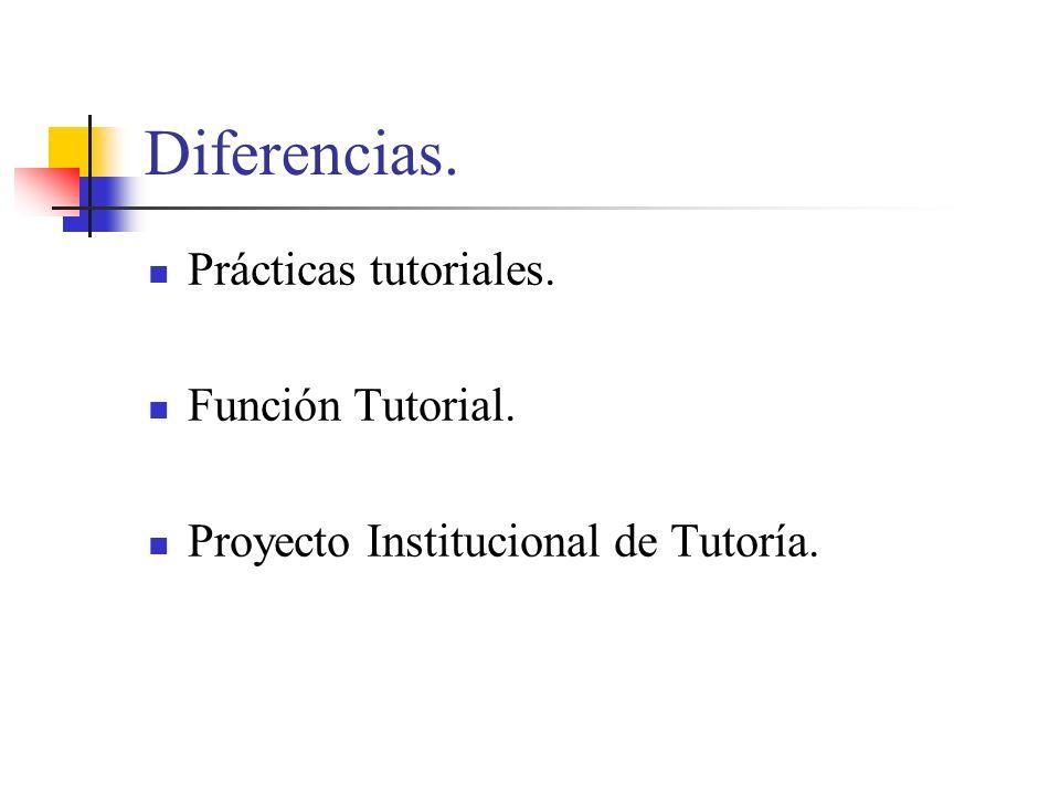 Diferencias. Prácticas tutoriales. Función Tutorial.