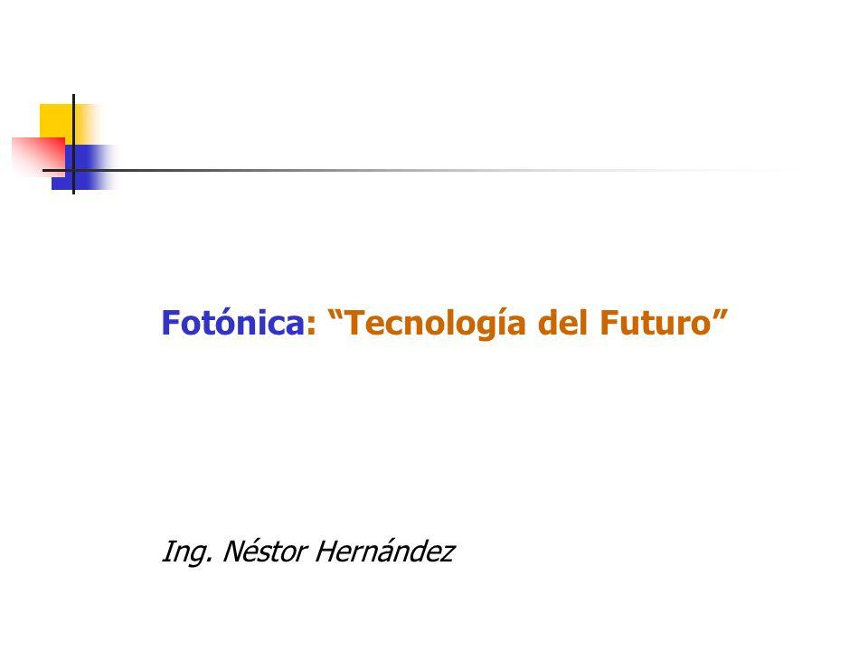 Fotónica: Tecnología del Futuro