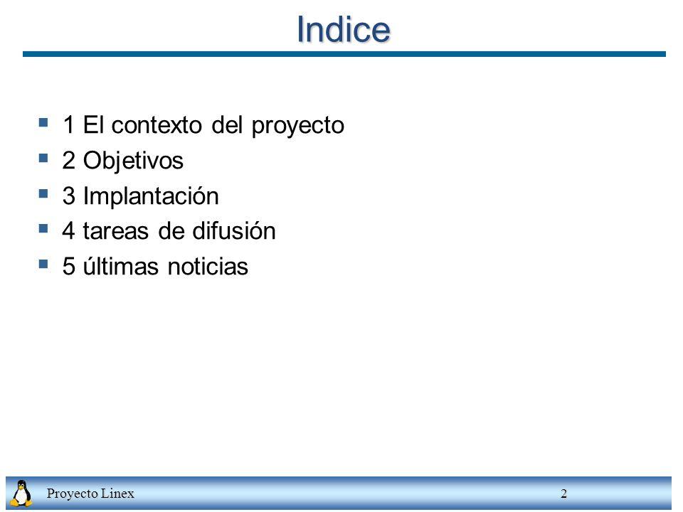 Indice 1 El contexto del proyecto 2 Objetivos 3 Implantación