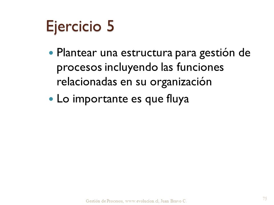 Ejercicio 5 Plantear una estructura para gestión de procesos incluyendo las funciones relacionadas en su organización.