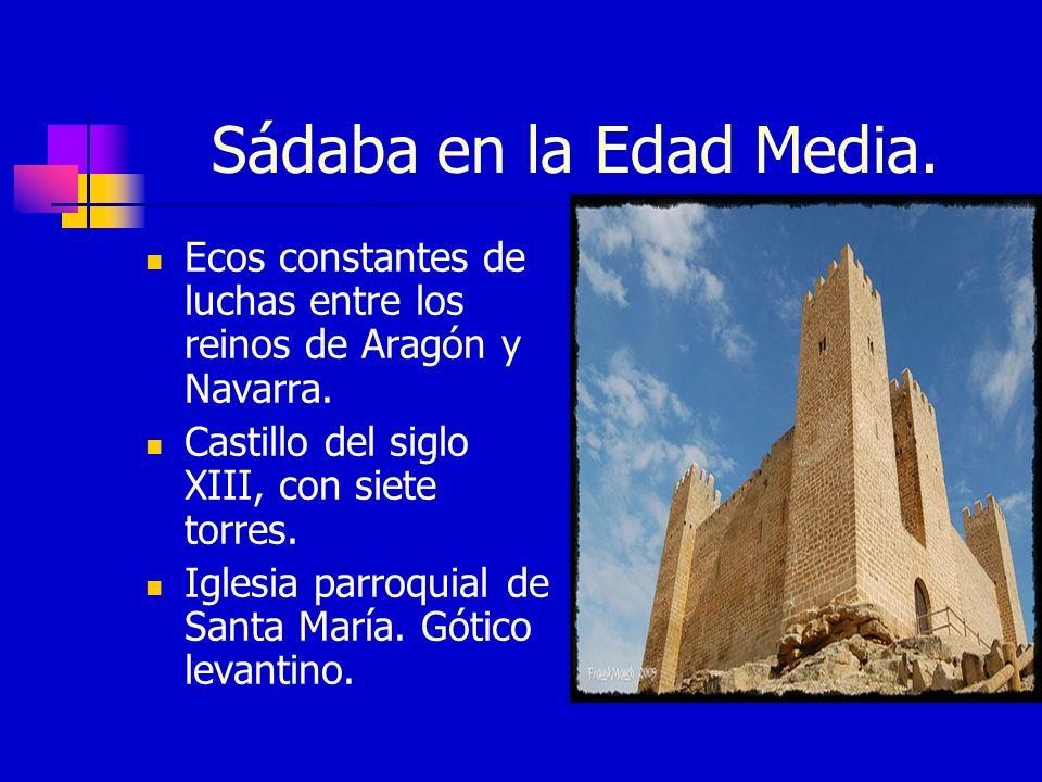 Sádaba en la Edad Media. Ecos constantes de luchas entre los reinos de Aragón y Navarra. Castillo del siglo XIII, con siete torres.