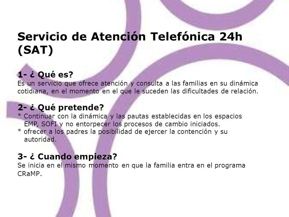 Servicio de Atención Telefónica 24h (SAT) 1- ¿ Qué es