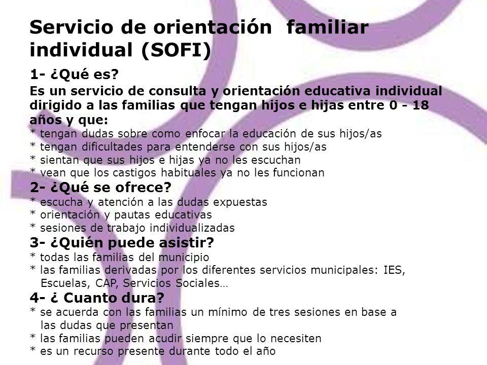 Servicio de orientación familiar individual (SOFI) 1- ¿Qué es