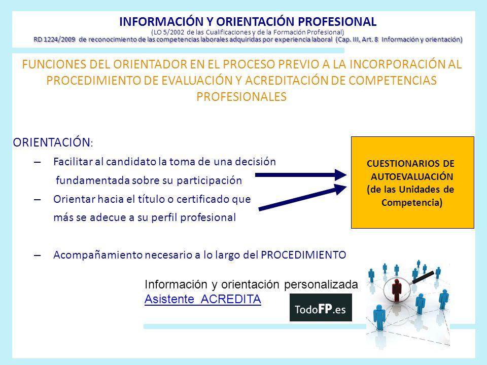 INFORMACIÓN Y ORIENTACIÓN PROFESIONAL (LO 5/2002 de las Cualificaciones y de la Formación Profesional) RD 1224/2009 de reconocimiento de las competencias laborales adquiridas por experiencia laboral (Cap. III, Art. 8 Información y orientación)