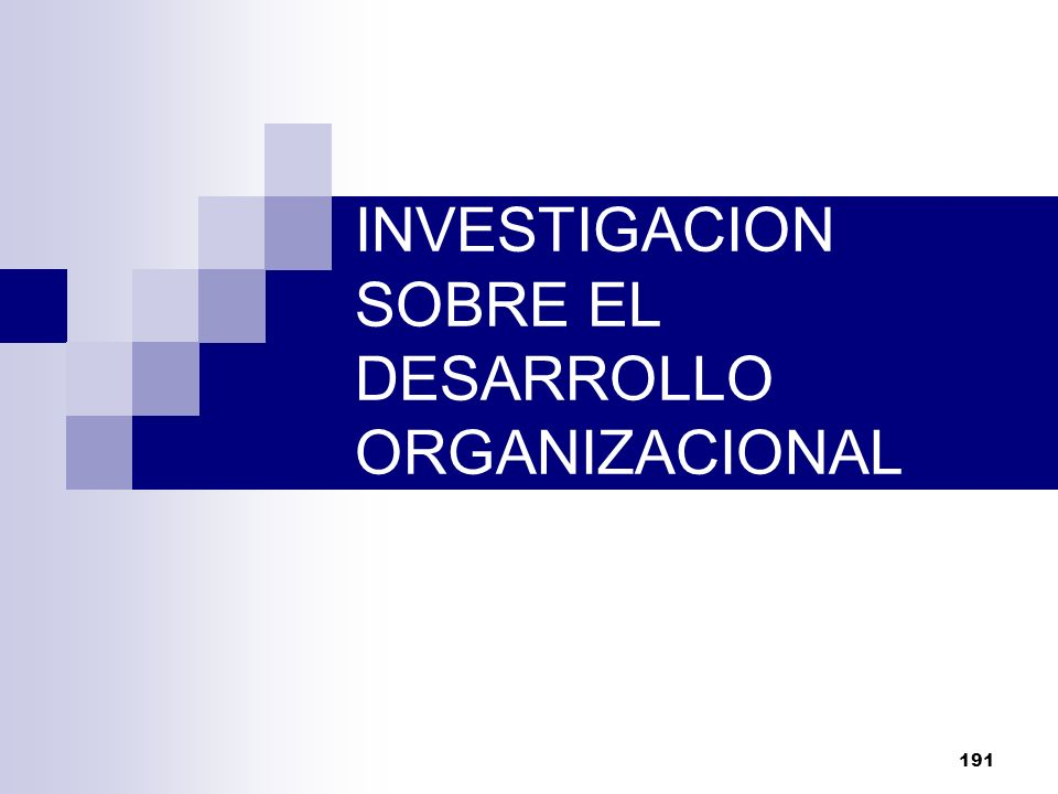 INVESTIGACION SOBRE EL DESARROLLO ORGANIZACIONAL