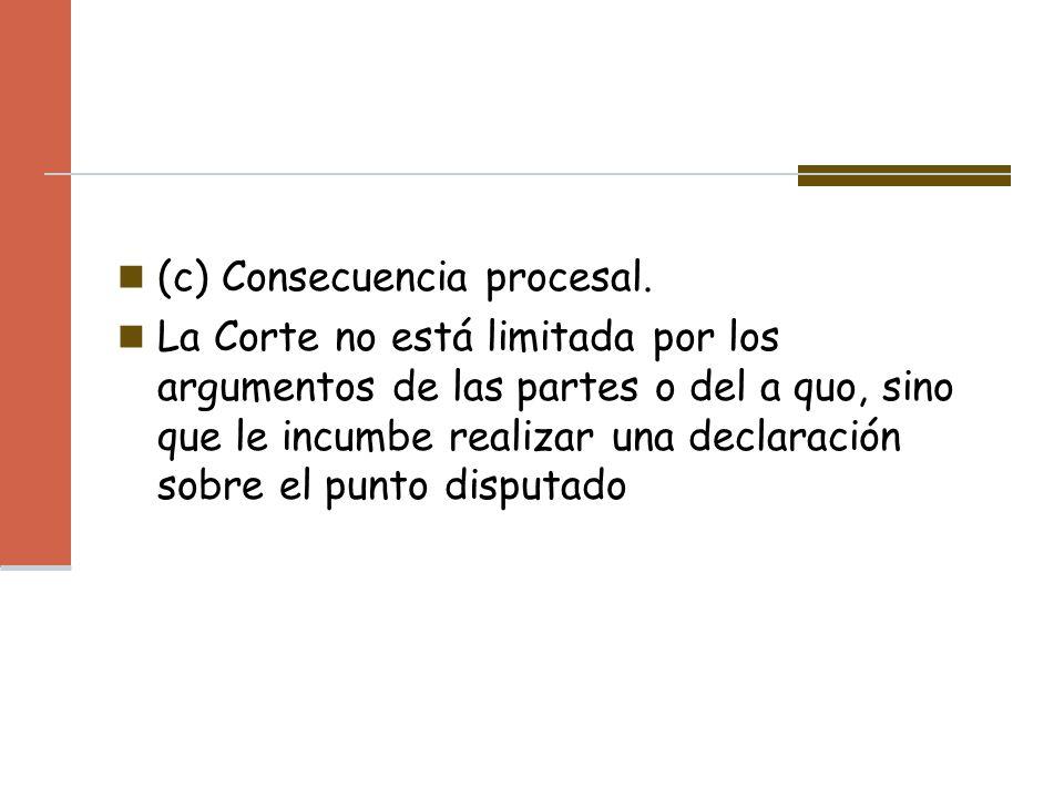 (c) Consecuencia procesal.