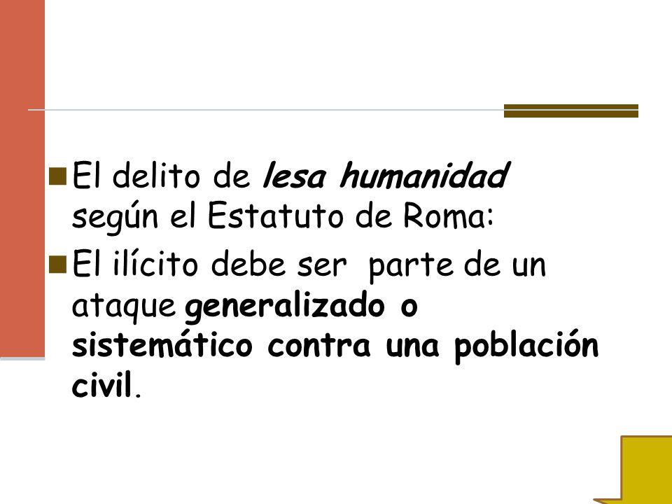 El delito de lesa humanidad según el Estatuto de Roma: