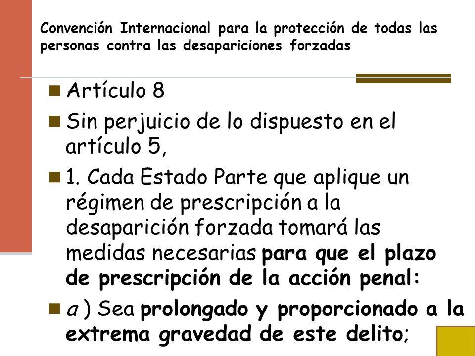 Sin perjuicio de lo dispuesto en el artículo 5,