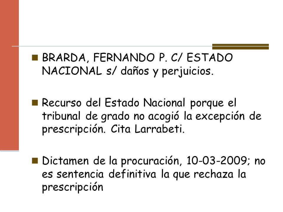 BRARDA, FERNANDO P. C/ ESTADO NACIONAL s/ daños y perjuicios.