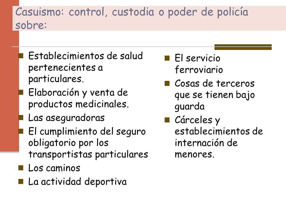Casuismo: control, custodia o poder de policía sobre: