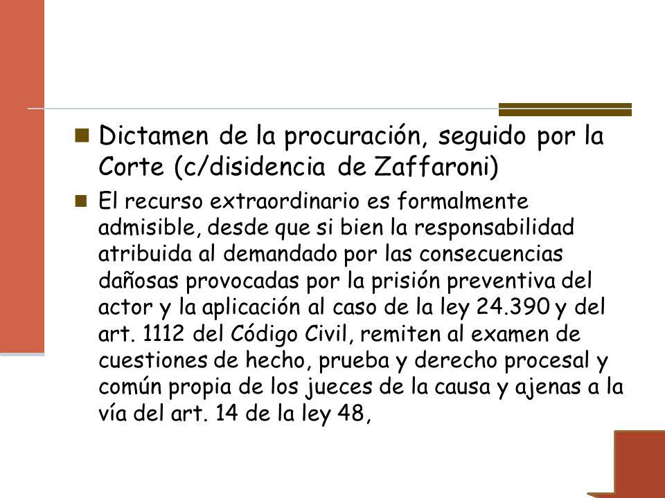 Dictamen de la procuración, seguido por la Corte (c/disidencia de Zaffaroni)