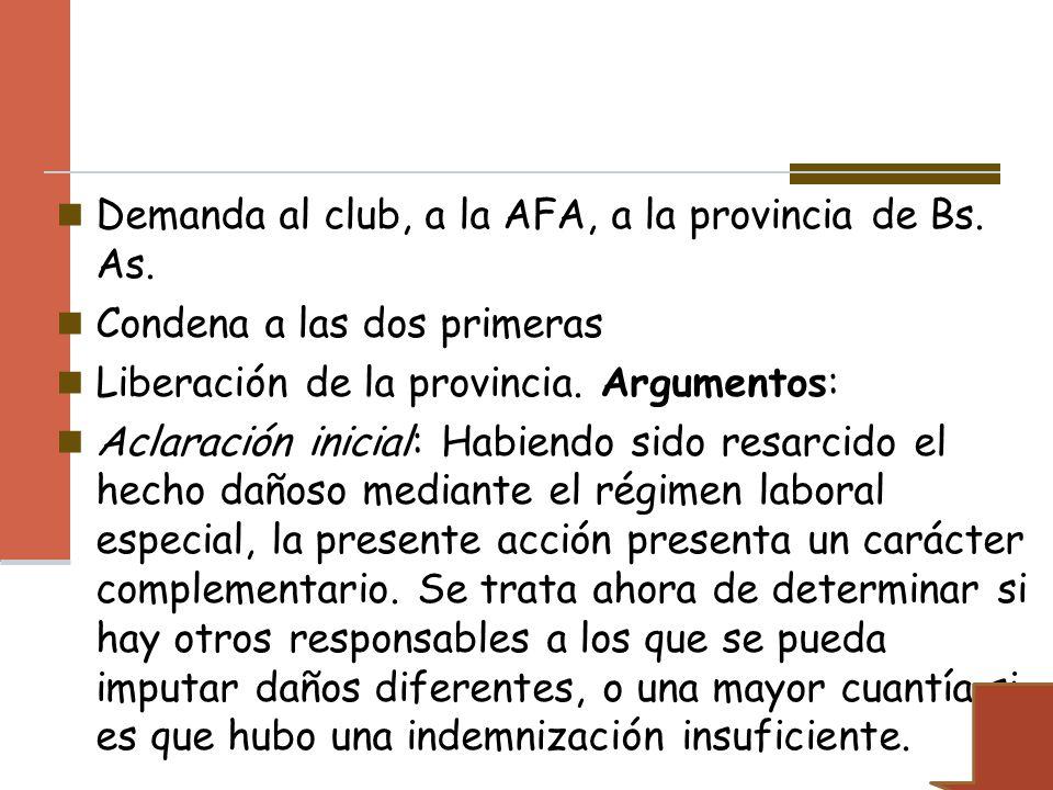 Demanda al club, a la AFA, a la provincia de Bs. As.