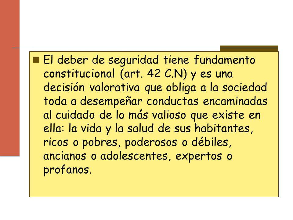 El deber de seguridad tiene fundamento constitucional (art. 42 C