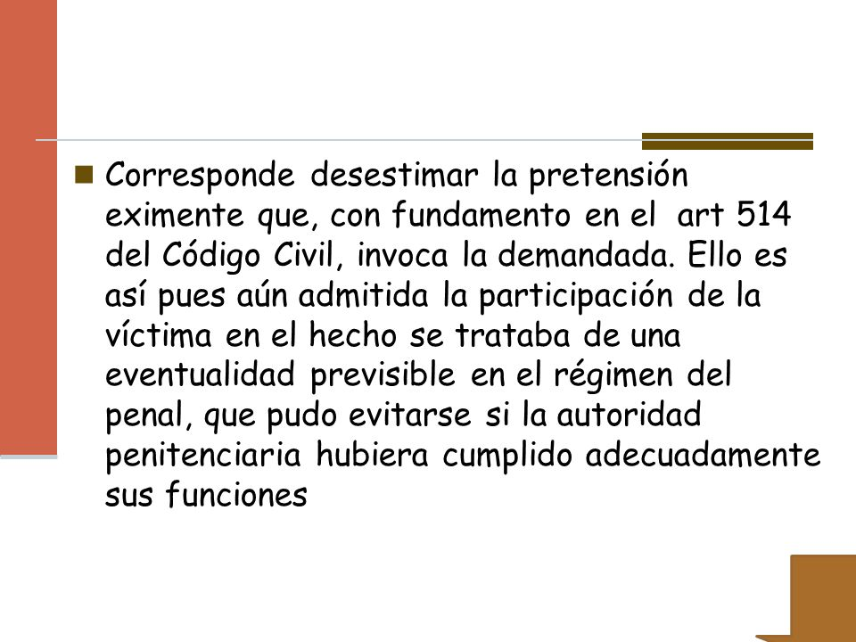 Corresponde desestimar la pretensión eximente que, con fundamento en el art 514 del Código Civil, invoca la demandada.