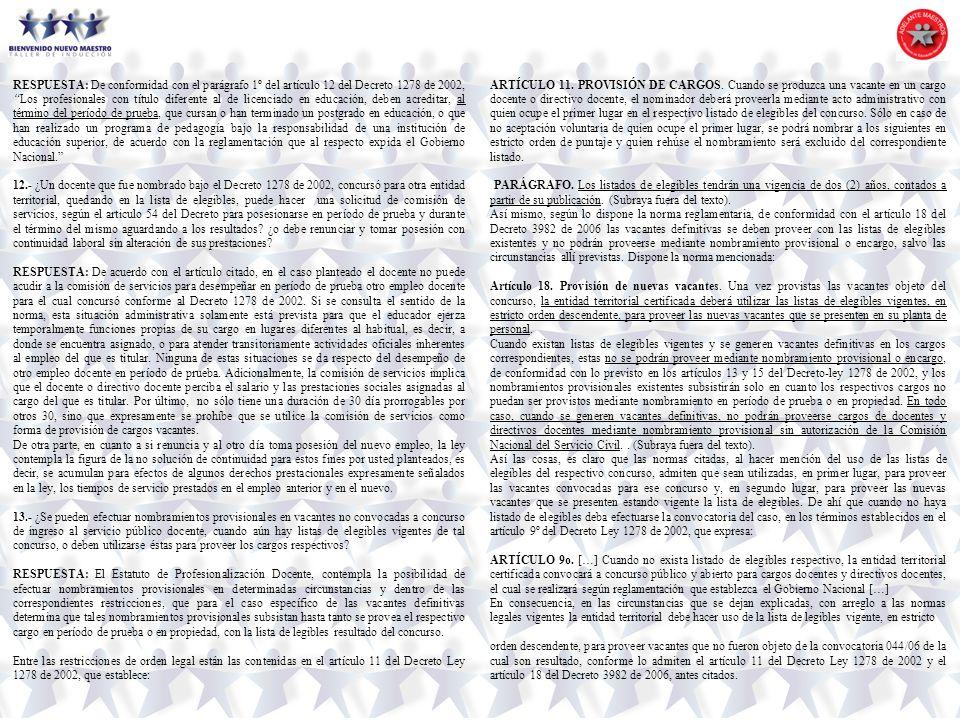 RESPUESTA: De conformidad con el parágrafo 1º del artículo 12 del Decreto 1278 de 2002, Los profesionales con título diferente al de licenciado en educación, deben acreditar, al término del período de prueba, que cursan o han terminado un postgrado en educación, o que han realizado un programa de pedagogía bajo la responsabilidad de una institución de educación superior, de acuerdo con la reglamentación que al respecto expida el Gobierno Nacional.