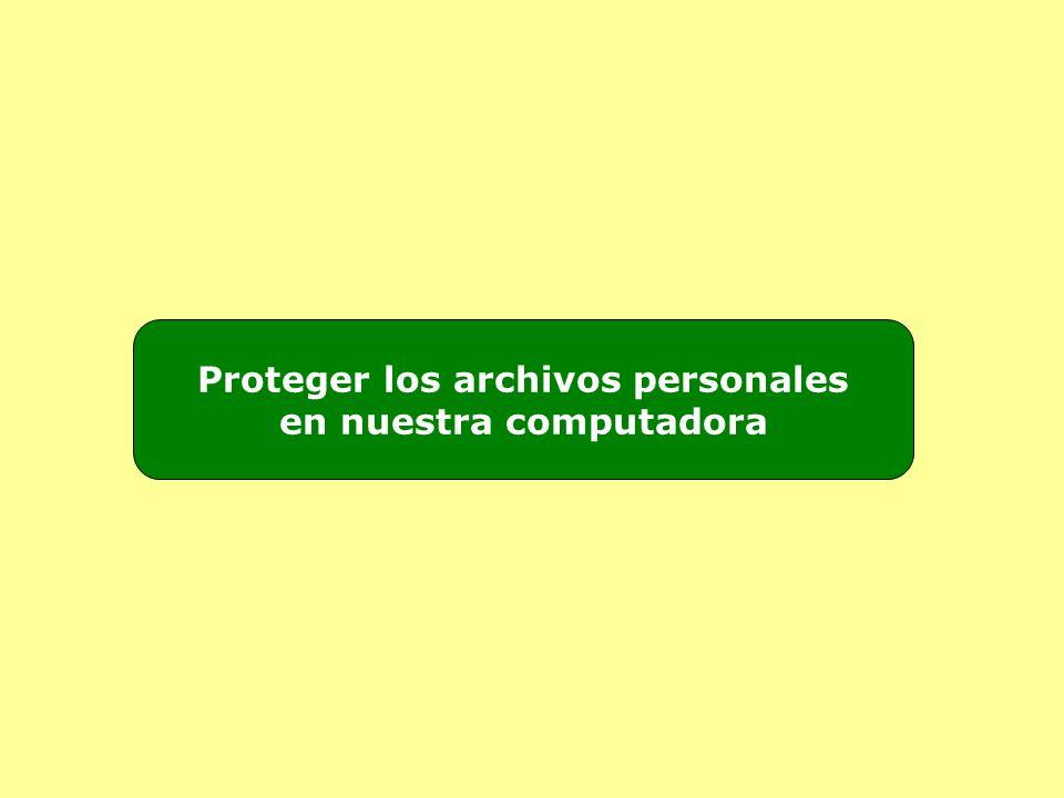 Proteger los archivos personales en nuestra computadora