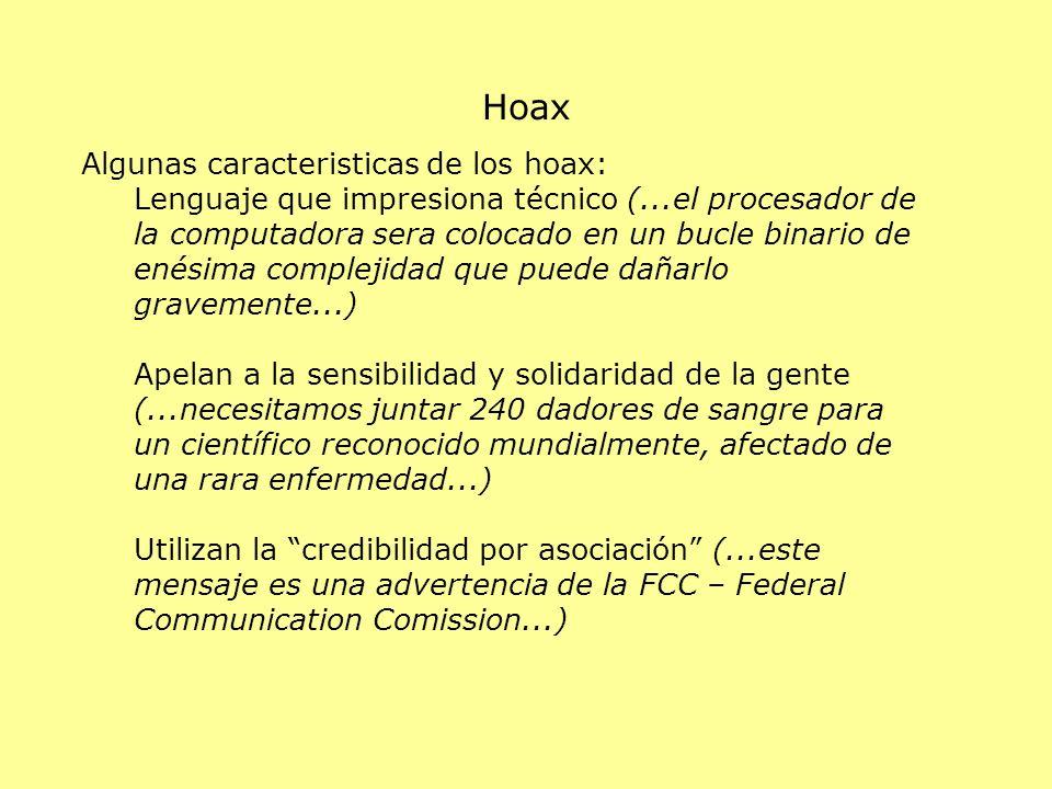 Hoax Algunas caracteristicas de los hoax:
