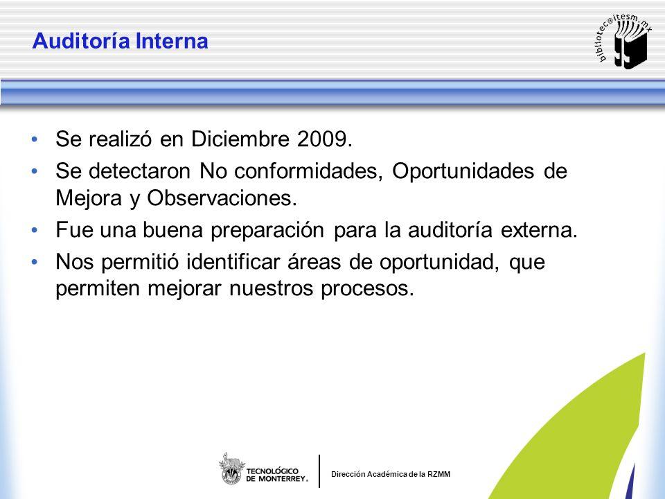 Auditoría Interna Se realizó en Diciembre 2009. Se detectaron No conformidades, Oportunidades de Mejora y Observaciones.