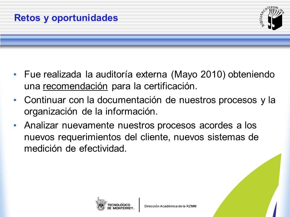 Retos y oportunidades Fue realizada la auditoría externa (Mayo 2010) obteniendo una recomendación para la certificación.