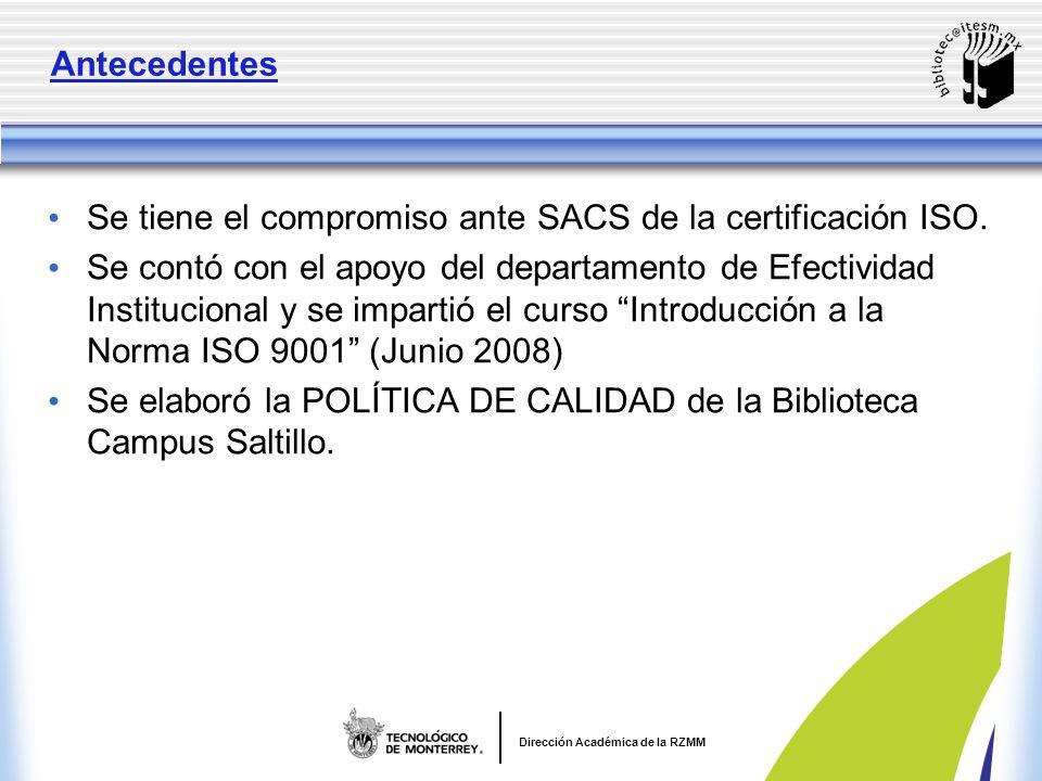 Antecedentes Se tiene el compromiso ante SACS de la certificación ISO.