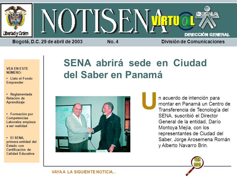 Bogotá, D.C. 29 de abril de 2003 No. 4 División de Comunicaciones
