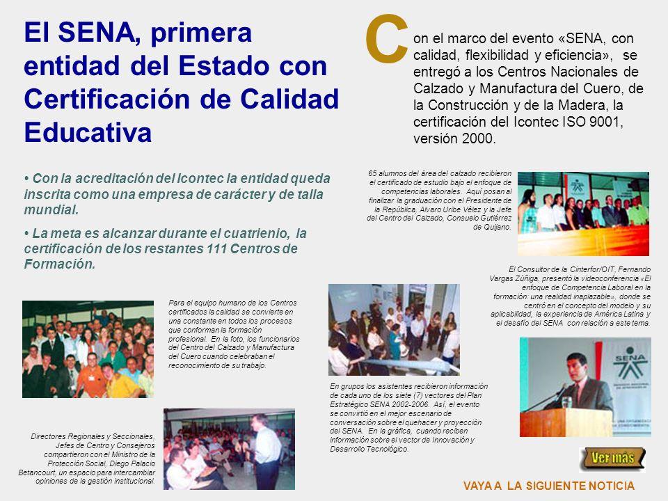 C El SENA, primera entidad del Estado con Certificación de Calidad Educativa.