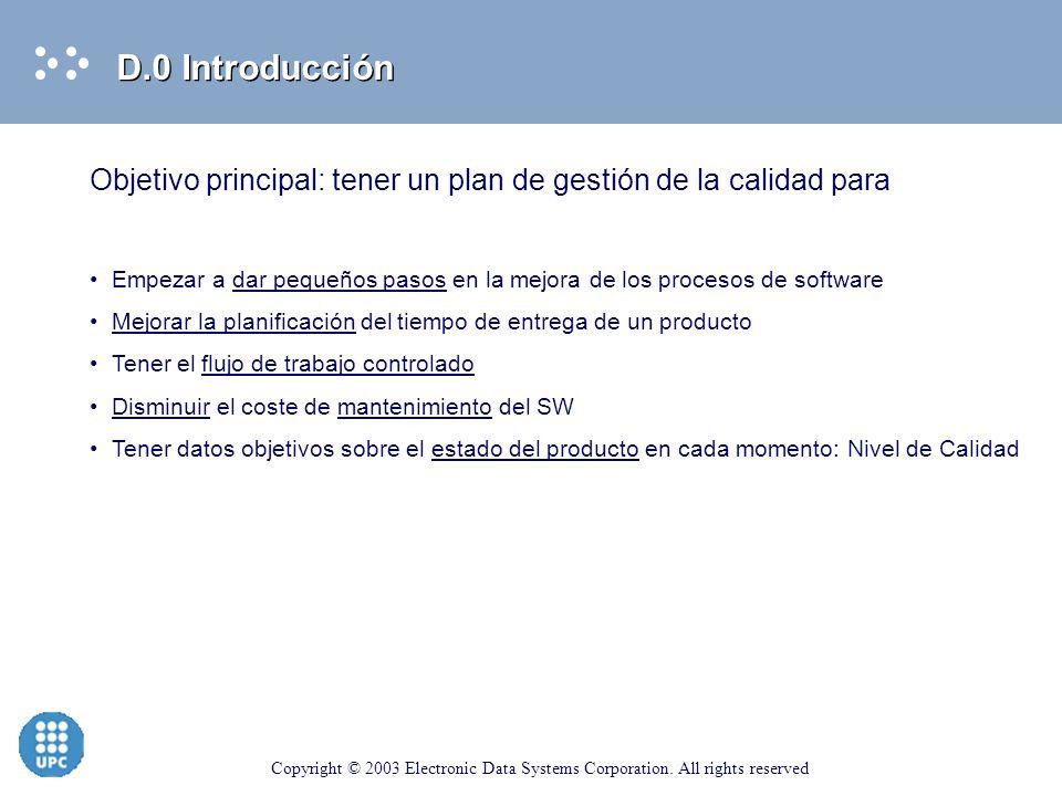 D.0 Introducción Objetivo principal: tener un plan de gestión de la calidad para.