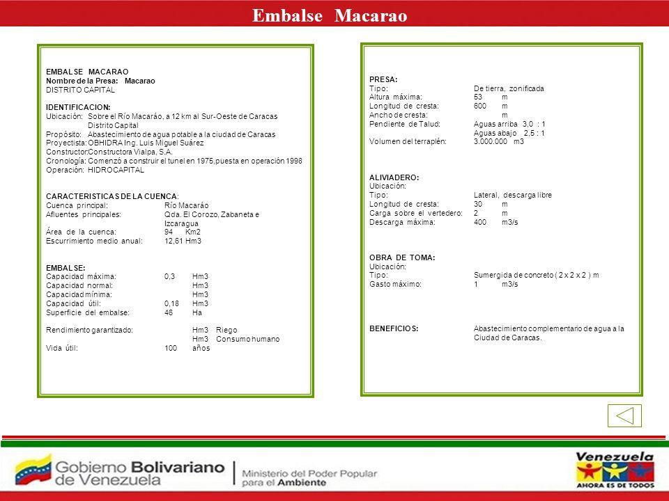 Embalse Macarao E EMBALSE MACARAO Nombre de la Presa: Macarao PRESA: