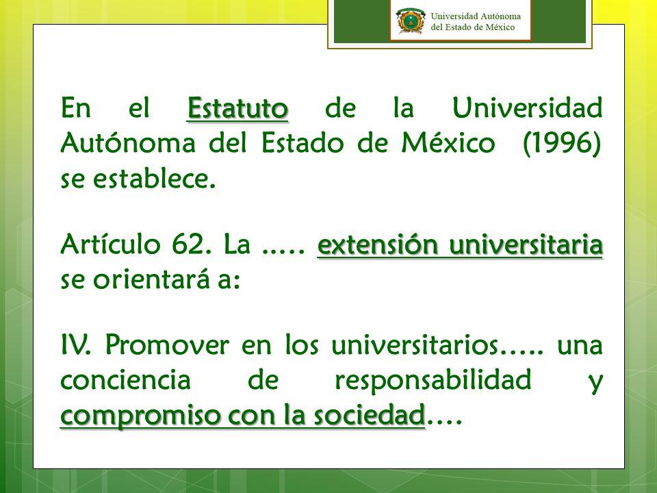 En el Estatuto de la Universidad Autónoma del Estado de México (1996) se establece.