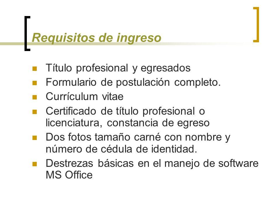 Requisitos de ingreso Título profesional y egresados