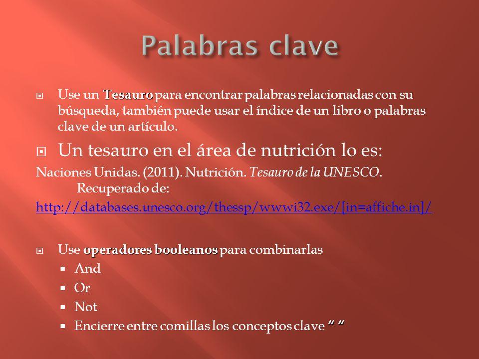 Palabras clave Un tesauro en el área de nutrición lo es: