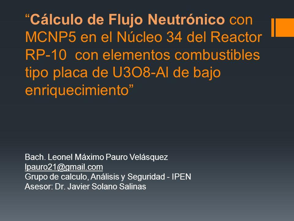 Cálculo de Flujo Neutrónico con MCNP5 en el Núcleo 34 del Reactor RP-10 con elementos combustibles tipo placa de U3O8-Al de bajo enriquecimiento