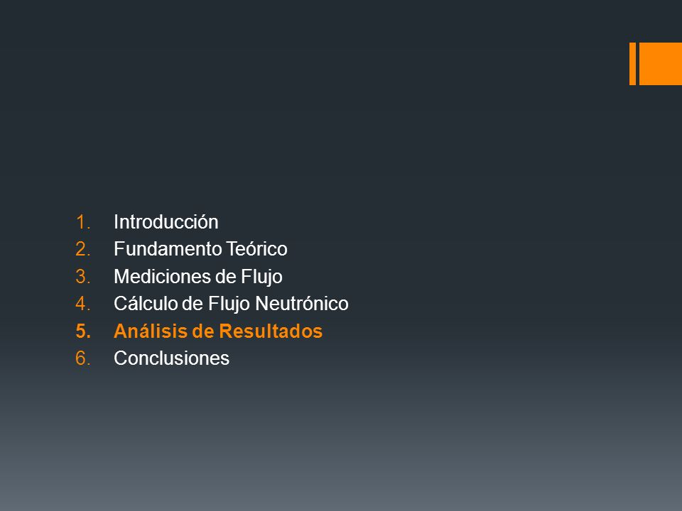 IntroducciónFundamento Teórico. Mediciones de Flujo. Cálculo de Flujo Neutrónico. Análisis de Resultados.