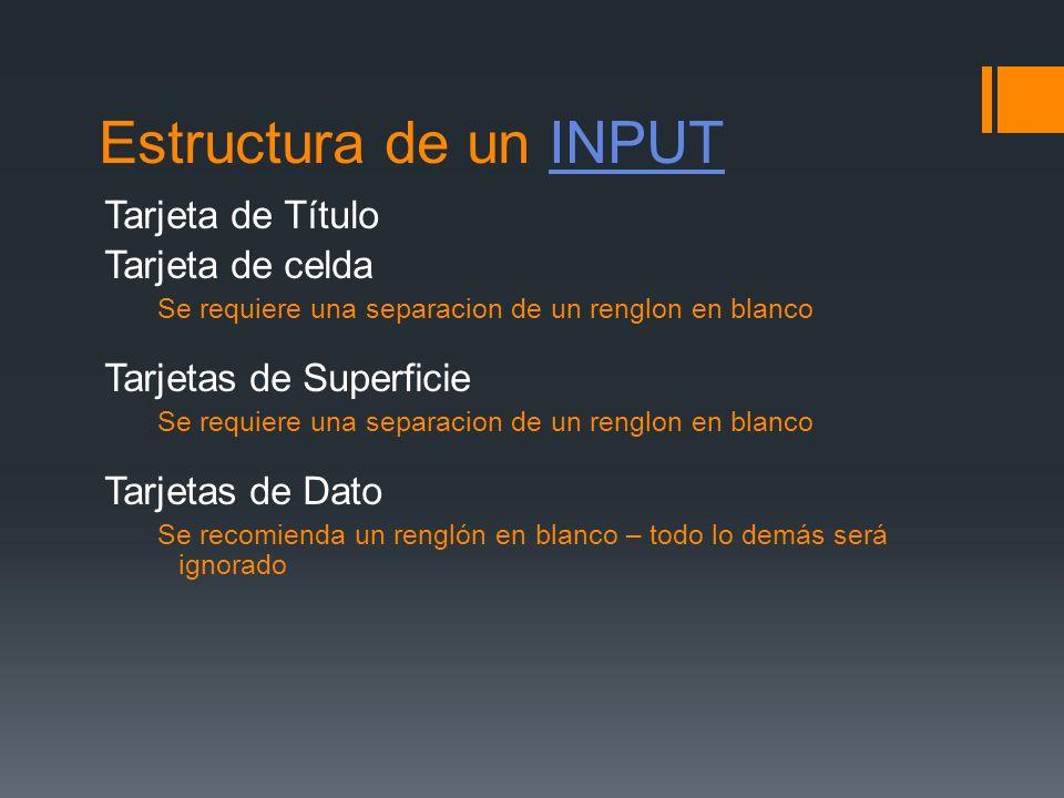 Estructura de un INPUT Tarjeta de Título Tarjeta de celda