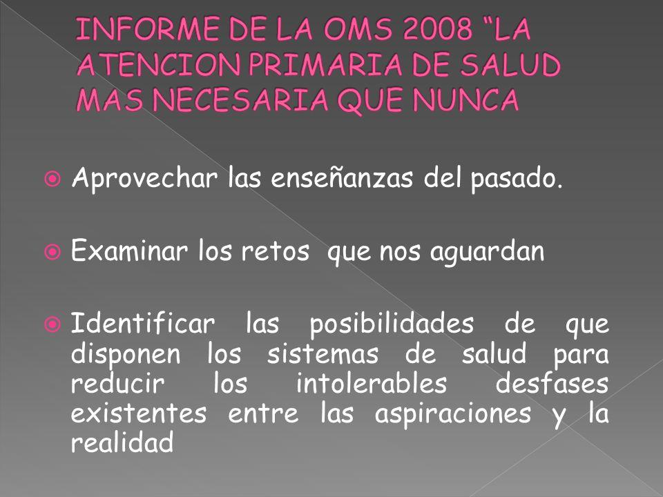 INFORME DE LA OMS 2008 LA ATENCION PRIMARIA DE SALUD MAS NECESARIA QUE NUNCA