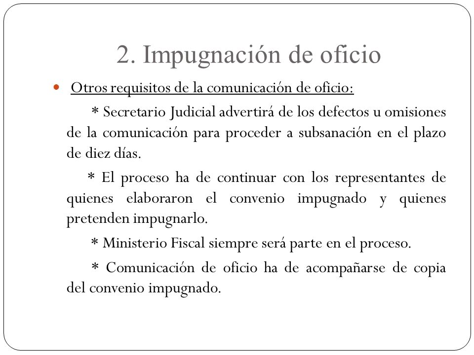 2. Impugnación de oficio Otros requisitos de la comunicación de oficio: