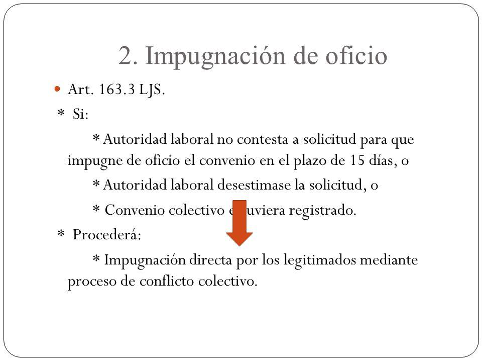 2. Impugnación de oficio Art. 163.3 LJS. * Si: