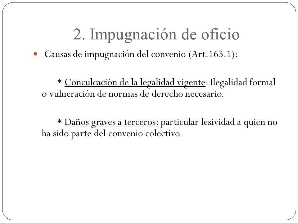 2. Impugnación de oficio Causas de impugnación del convenio (Art.163.1):